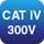 CAT IV 300V